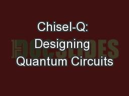 Chisel-Q: Designing Quantum Circuits