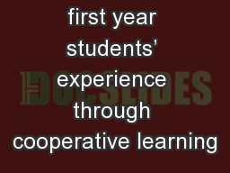 Enhancing first year students� experience through cooperative learning