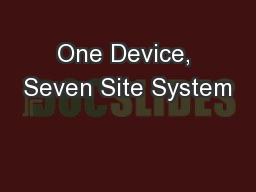 One Device, Seven Site System PowerPoint PPT Presentation