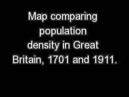 Map comparing population density in Great Britain, 1701 and 1911.