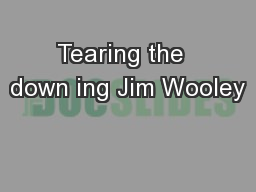 Tearing the  down ing Jim Wooley