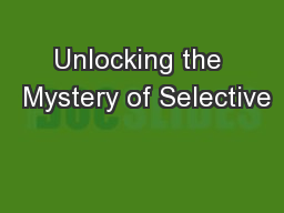Unlocking the  Mystery of Selective