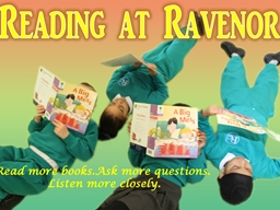 Reading at  Ravenor To share how phonics and reading are taught at
