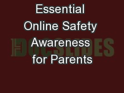 Essential Online Safety Awareness for Parents