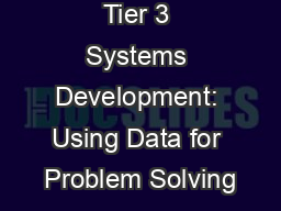 Tier 3 Systems Development: Using Data for Problem Solving
