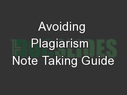 Avoiding Plagiarism  Note Taking Guide