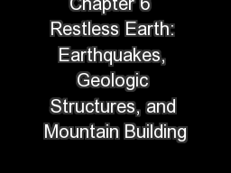 Chapter 6  Restless Earth: Earthquakes, Geologic Structures, and Mountain Building