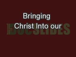 Bringing Christ Into our