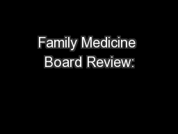 Family Medicine Board Review: PowerPoint PPT Presentation