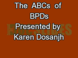 The  ABCs  of  BPDs Presented by Karen Dosanjh