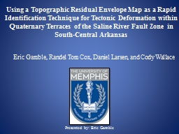 Using a Topographic Residual Envelope Map as a Rapid Identification Technique for Tectonic Deformat PowerPoint PPT Presentation