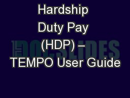 Hardship Duty Pay (HDP) – TEMPO User Guide PowerPoint PPT Presentation