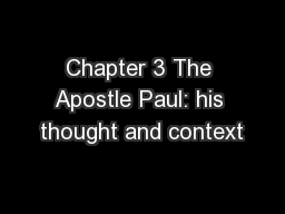 Chapter 3 The Apostle Paul: his thought and context PowerPoint PPT Presentation