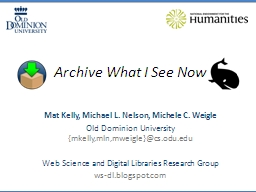 Archive What I See Now Mat Kelly, Michael L. Nelson, Michele C.