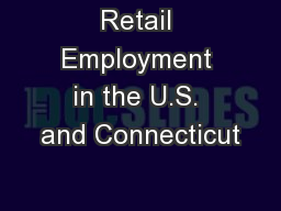 Retail Employment in the U.S. and Connecticut