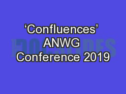 'Confluences' ANWG Conference 2019 PowerPoint PPT Presentation