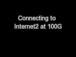 Connecting to Internet2 at 100G