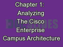 Chapter 1:  Analyzing The Cisco Enterprise Campus Architecture