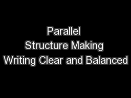 Parallel Structure Making Writing Clear and Balanced