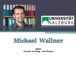 Michael  Wallner Editor Journal of Allergy and Therapy