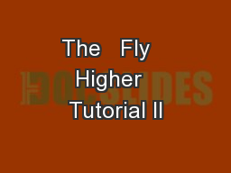 The   Fly   Higher  Tutorial II