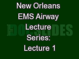 New Orleans EMS Airway Lecture Series: Lecture 1