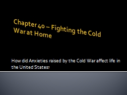 Chapter 40 � Fighting the Cold War at Home