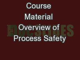 Course Material Overview of Process Safety