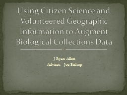 Using Citizen Science and Volunteered Geographic Information to Augment Biological Collections Data