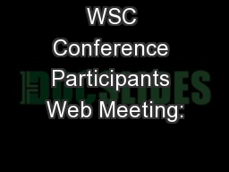 WSC Conference Participants Web Meeting: PowerPoint PPT Presentation