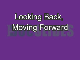 Looking Back, Moving Forward PowerPoint PPT Presentation