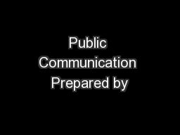 Public Communication Prepared by PowerPoint PPT Presentation