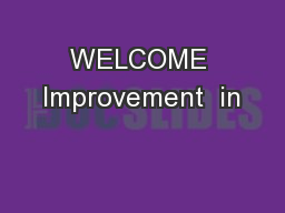 WELCOME Improvement  in
