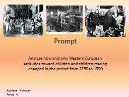 Prompt Analyze how and why Western European attitudes toward children and children-rearing changed PowerPoint PPT Presentation
