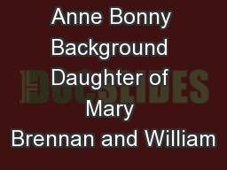 Anne Bonny Background Daughter of Mary Brennan and William