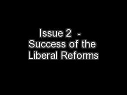 Issue 2  -  Success of the Liberal Reforms