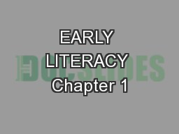 EARLY LITERACY Chapter 1 PowerPoint PPT Presentation