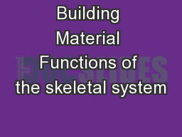 Building Material Functions of the skeletal system