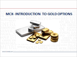 MCX- INTRODUCTION TO GOLD OPTIONS PowerPoint PPT Presentation