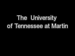 The  University of Tennessee at Martin PowerPoint PPT Presentation