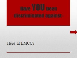 Have  YOU  been discriminated against -