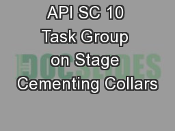 API SC 10 Task Group on Stage Cementing Collars