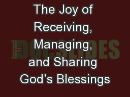 The Joy of Receiving, Managing, and Sharing God�s Blessings