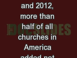 Between the years 2010 and 2012, more than half of all churches in America added not one new member