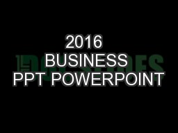 2016  BUSINESS PPT POWERPOINT