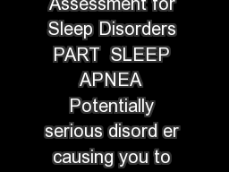 Sleep disorders self test full version SELFTEST Assessment for Sleep Disorders PART  SLEEP APNEA  Potentially serious disord er causing you to stop breathing repeatedly often hundreds of times a night