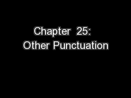 Chapter  25:  Other Punctuation