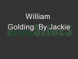 William Golding  By Jackie