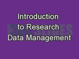 Introduction to Research Data Management PowerPoint PPT Presentation