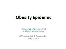 Obesity Epidemic Mohammed I. Tarrabain, M.D